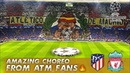 🇪🇦 AMAZING CHOREOGHRAPY FROM ULTRAS ATM ATLETICO MADRID vs LIVERPOOL UCL 18 02 2020