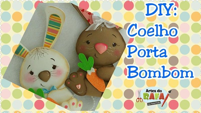 Artes do Rafa. DIY- Coelho Porta bombom