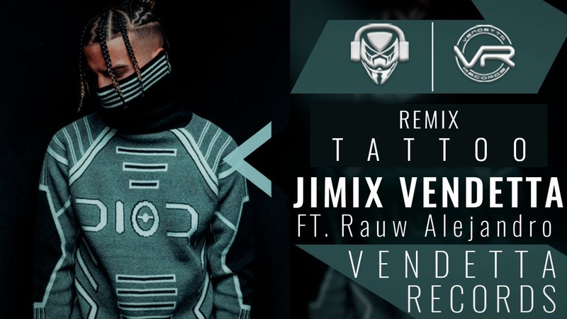 Jimix Vendetta Ft Rauw Alejandro Tattoo Remix Lyrics Letra