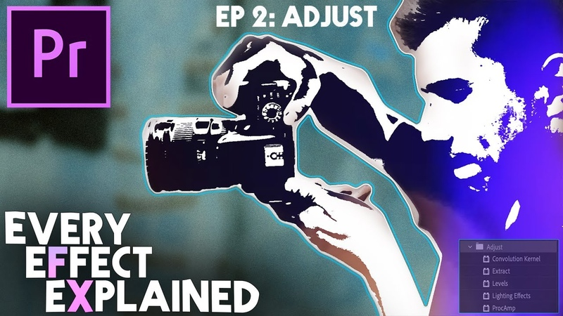 How to use Adjust Video Effects in Adobe Premiere Pro Every Effect Explained