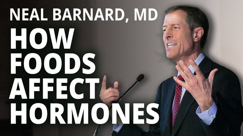 Neal Barnard MD How Foods Affect Hormones