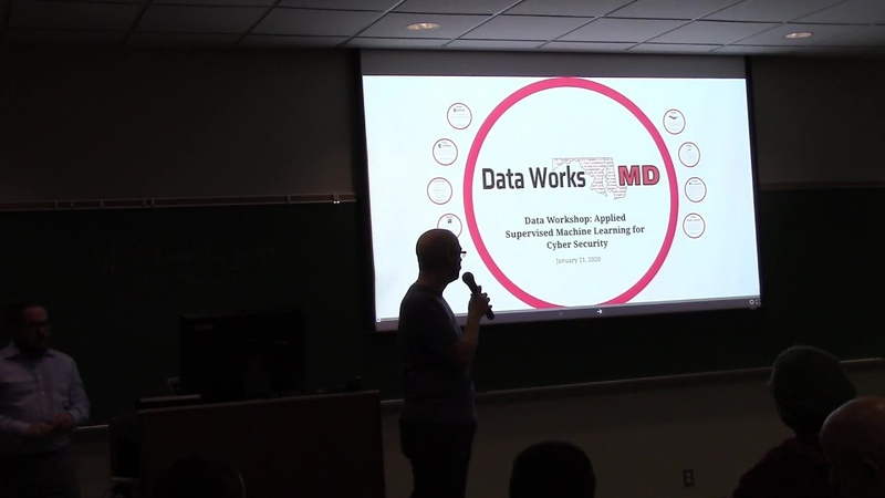 Data Works MD January 2020 - Data Workshop Applied Supervised Machine Learning for Cyber Security