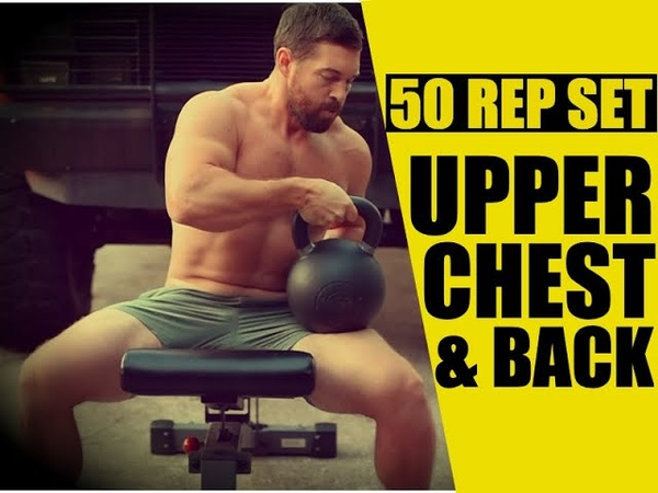 Kettlebell Upper Chest Back Routine [50 Rep Grind!] | Chandler Marchman