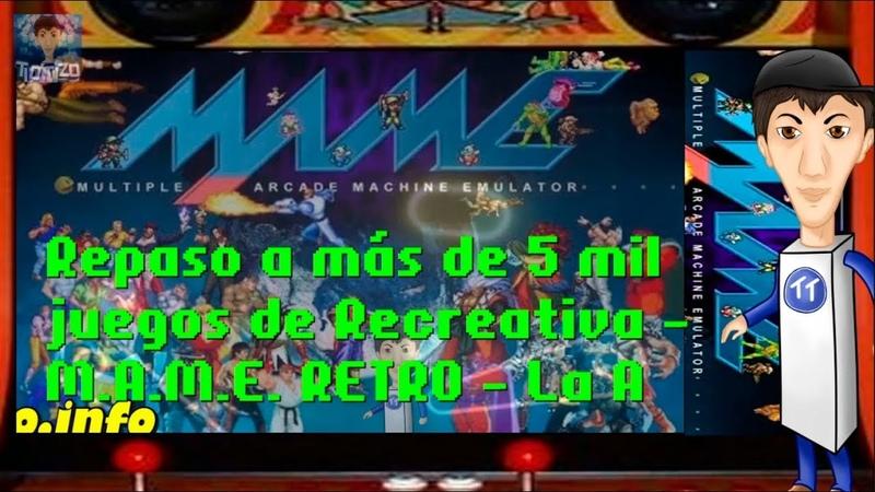 Repaso a más de 5 mil juegos de Recreativa - M.A.M.E. RETRO - La A - resubida de Twitch