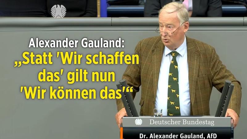"""""""Statt Wir schaffen das gilt nun Wir können das : Gauland zur Generaldebatte des Kanzleretats"""
