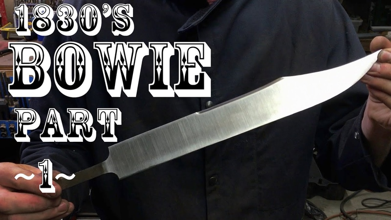 1830's Bowie Knife Replica Part 1 of 3: The Blade