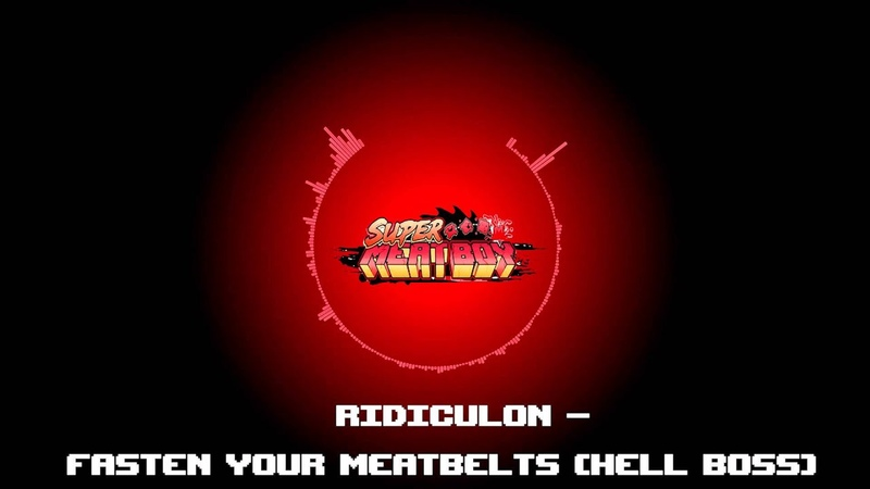 Fasten Your Meatbelts - Ridiculon (Super Meat Boy PS4VitaSwitch Soundtrack)