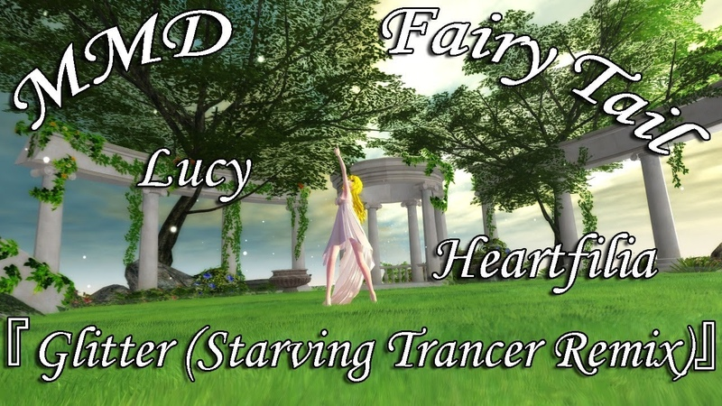 (MMD) Lucy Heartfilia - 『Glitter (Starving Trancer Remix) 』