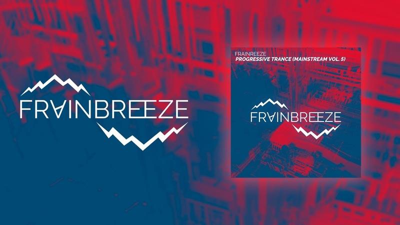 Frainbreeze Progressive Trance Mainstream Vol 5 vocal slice FL Studio 20 Template