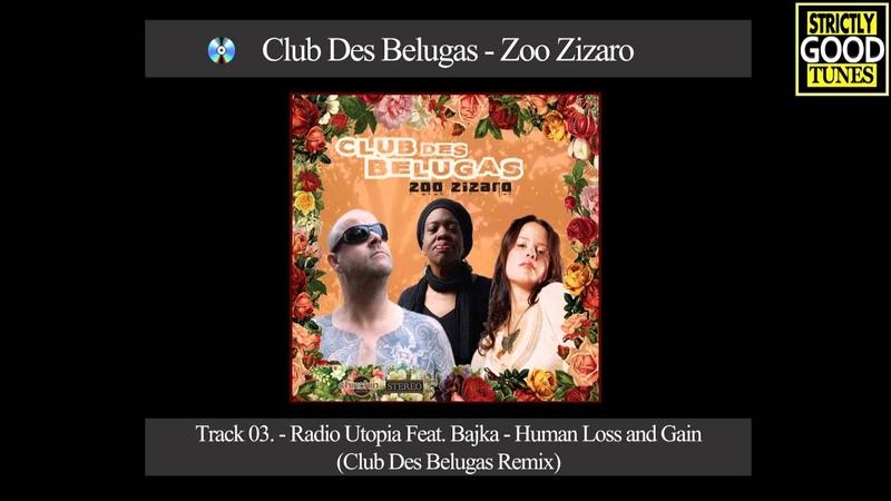 Radio Utopia Feat Bajka Human Loss And Gain Club Des Belugas Remix