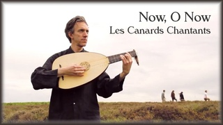 John Dowland   Now, O Now   Lute Song by Les Canards Chantants