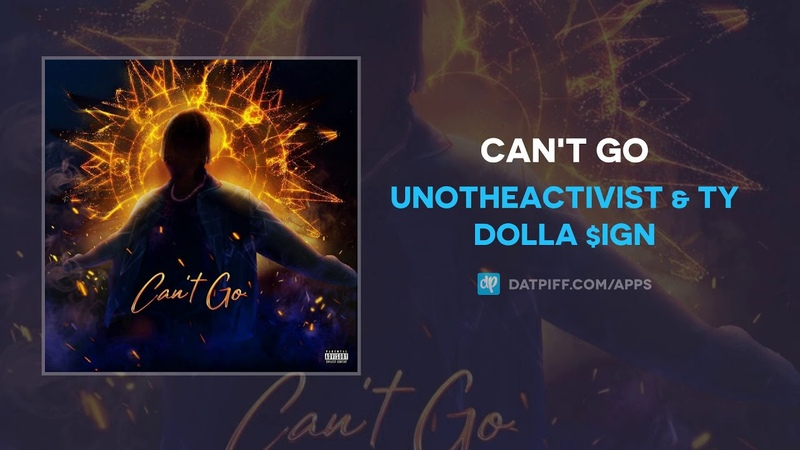 UnoTheActivist Ty Dolla $ign - Can't Go (AUDIO)