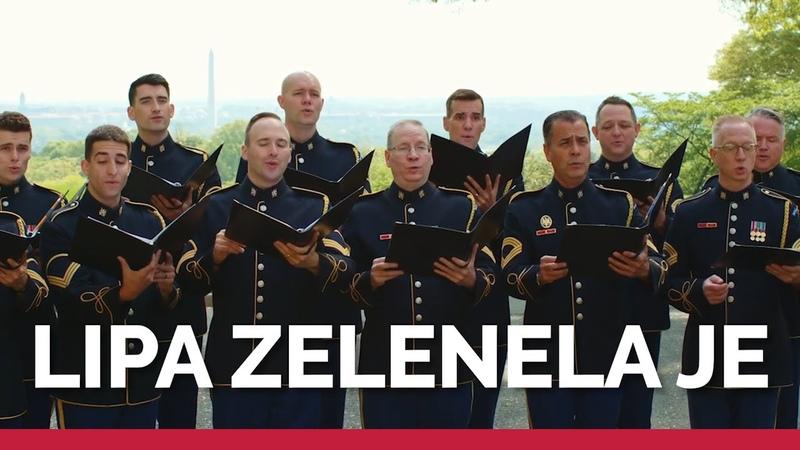 The U S Army Chorus performs Lipa zelenela je