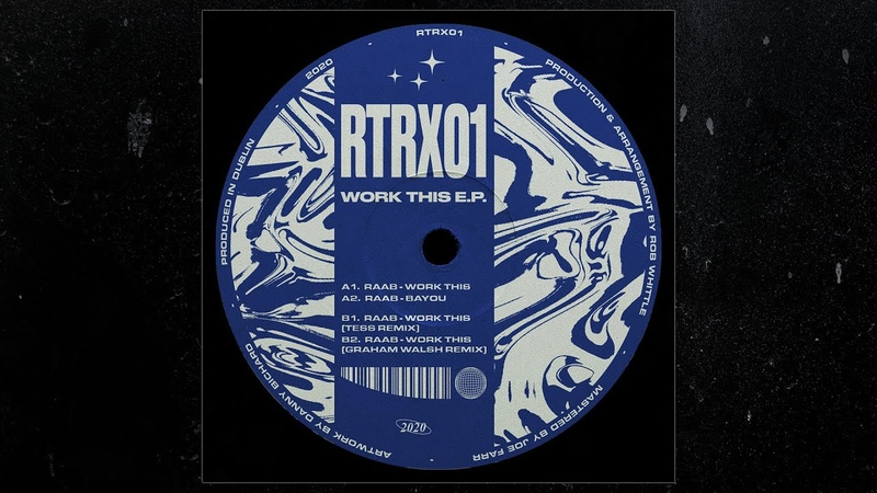 Premiere RAAB Work This Graham Walsh Remix RTRX01