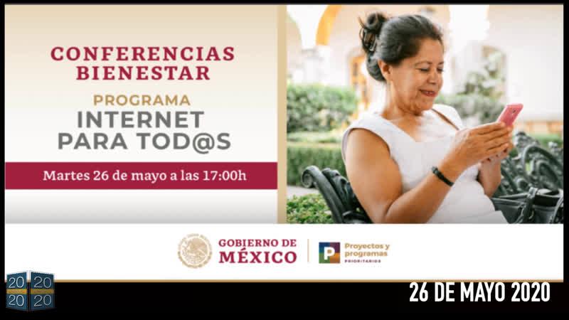 Internet para Todos ConferenciasBienestar @LuisaAlcalde Martes 26 de mayo 2020