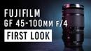 FUJIFILM GF 45 100mm f 4 Zoom Lens First Look
