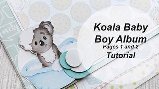 Koala Baby Boy Album. Tutorial. Pages 1 and 2/ Детский альбом для мальчика. Мастер-класс