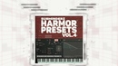 HARMOR PRESETS VOL.4 BY SUBMINDERZ