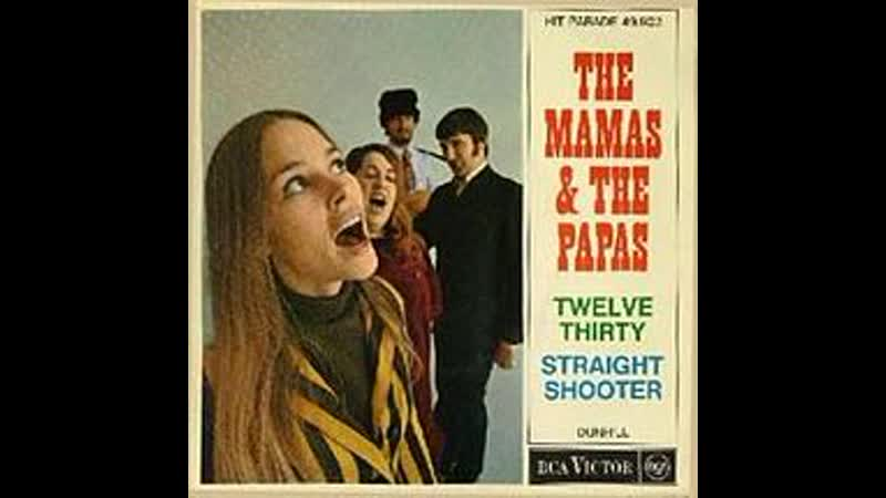 The Mamas The Papas - Twelve Thirty (Young Girls Are Coming to the Canyon) (1967)