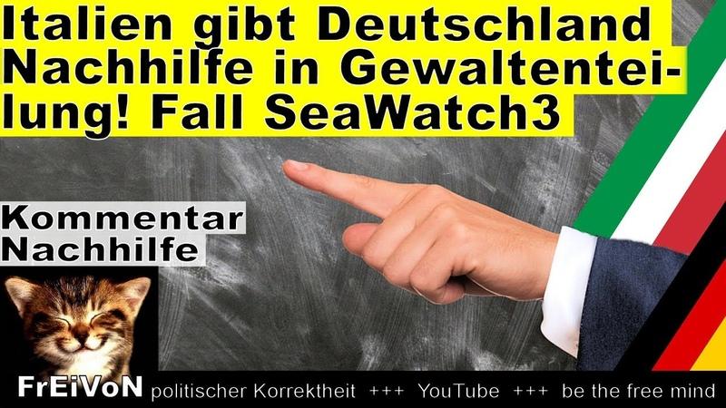 Italien gibt Deutschland Nachhilfe Gewaltenteilung und Sea Watch 3