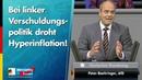 Bei linker Verschuldungspolitik droht Hyperinflation! - Peter Boehringer - AfD-Fraktion