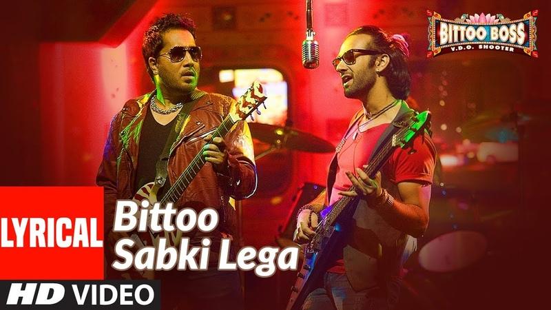 Lyrical Bittoo Sabki Lega Bittoo Boss Pulkit Samrat Amita Pathak Raghav Sachar