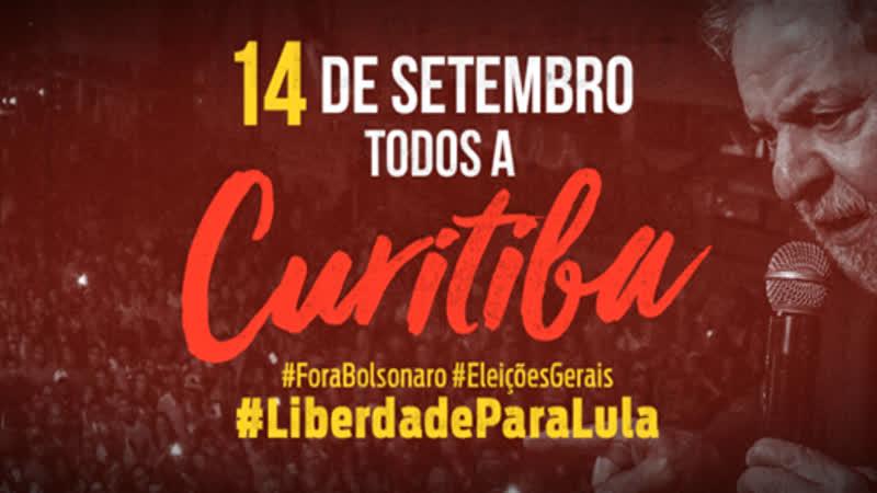 Neste sábado, corpos, mentes e corações em Curitiba: LIBERDADE DE LULA. Resumo do Dia 324 13/9/19