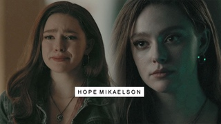 """Hope Mikaelson   """"And the entire world has forgotten that I exist."""""""