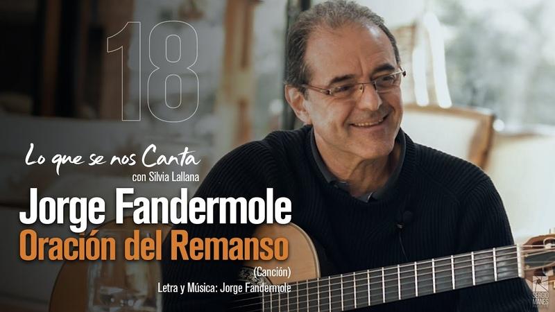 🔴 Jorge Fandermole ORACION DEL REMANSO 18 Lo que se nos Canta con Silvia Lallana