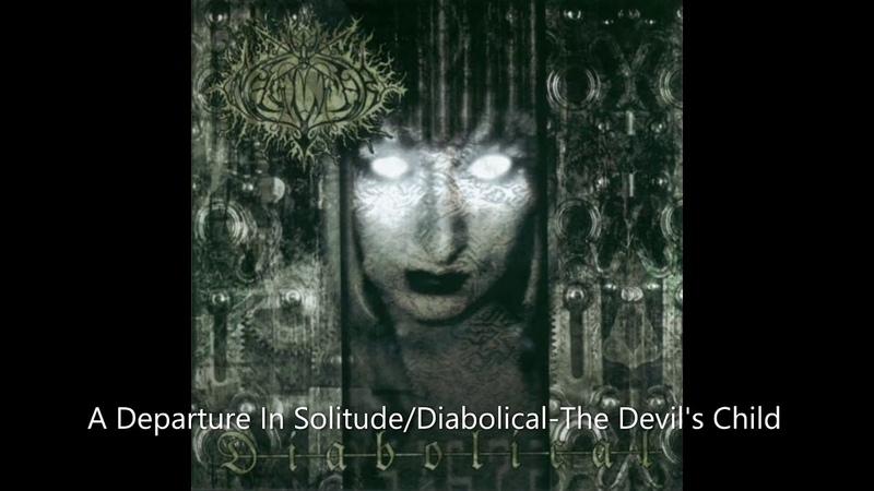 Naglfar A Departure In Solitude Diabolical The Devil's Child