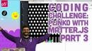 Coding Challenge 62.3: Plinko with Matter.js Part 3