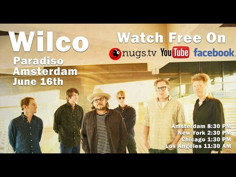 Wilco live on 61619 from Paradiso in Amsterdam, NL!