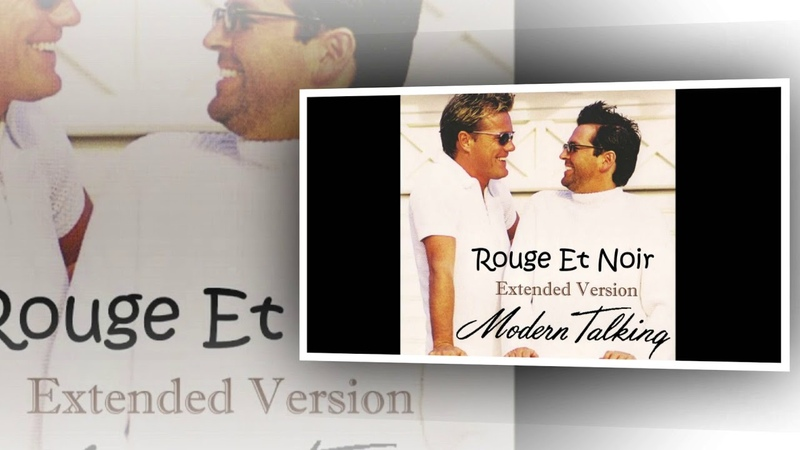 Modern Talking - Rouge Et Noir (Dj Eurodisco New Version)