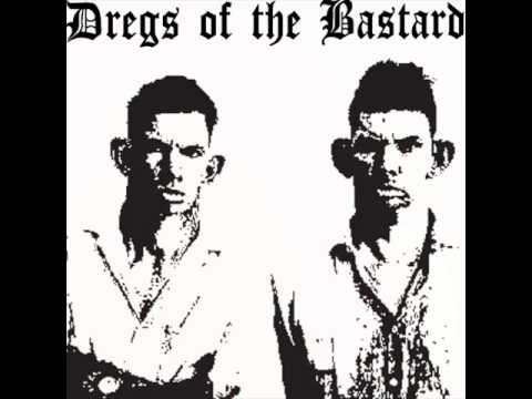 Dregs of the Bastard The Epitome of Trust