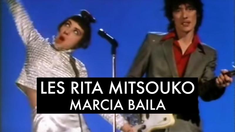 Les Rita Mitsouko Marcia Baila Clip Officiel