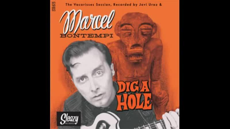 Marcel Bontempi Dig A Hole Stroll Version