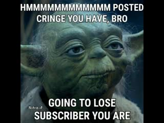 Posted cringe you have, bro
