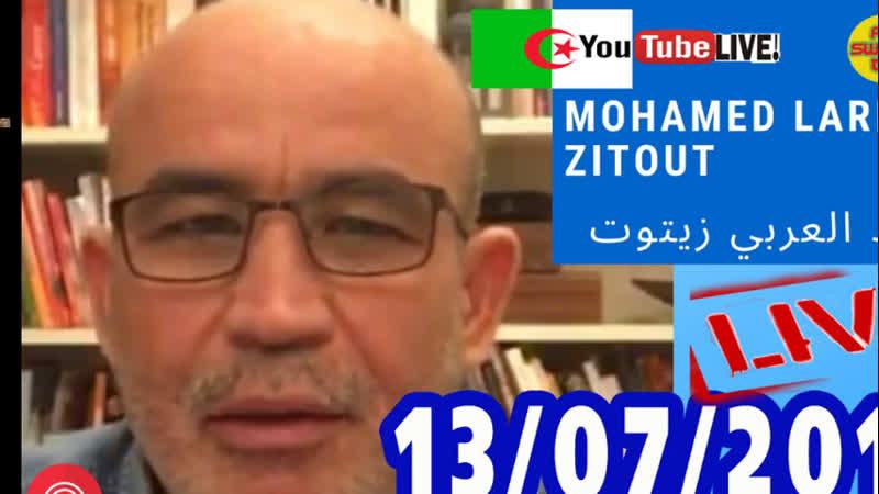 Mohamed Larbi Zitout Live محمدالعربي زيتوت بث مباشر 07 07 2019