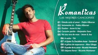 Pablo Alboran, Jesse & Joy, Alejandro Sanz, Maná - Música Románticas En Español   Best Latin Songs