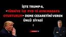 İŞTE TRUMP'A,TÜRKİYE İLE PYD'Yİ AYNI MASAYA OTURTURUM DEME CESARETİNİ VEREN ÜNLÜ SİYASİ !
