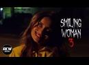 Улыбающаяся женщина 3/ Smiling Woman 3 2021, ужасы, короткий метр