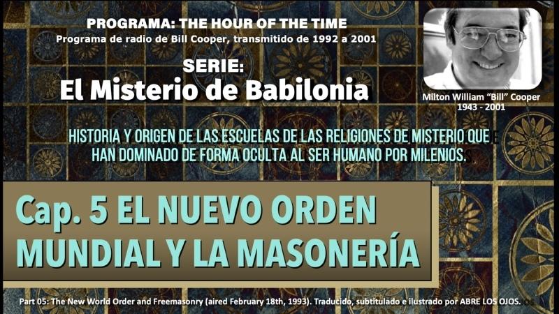 Cap 5 EL NUEVO ORDEN MUNDIAL Y LA MASONERÍA Serie El Misterio de Babilonia