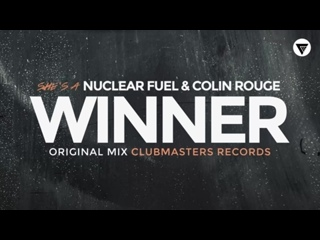 Nuclear Fuel  Colin Rouge - Shes a Winner [Clubmasters Records]