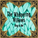 The Whispering Willows - Your Love