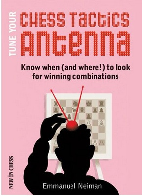 Emmanuel Neiman_Tune Your Chess Tactics Antenna PDF+PGN+ePub  LRMkx-FP4Lc