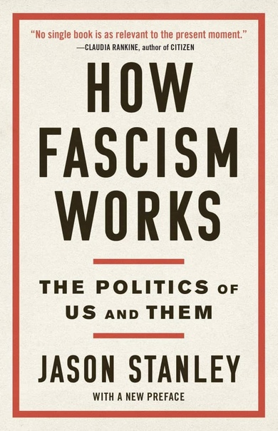 How Fascism Works The Politics of Us and Them by Jason Stanley (z-lib.org)