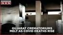 Gujarat COVID crisis Frames of Surat crematorium furnaces melt due to rush of bodies