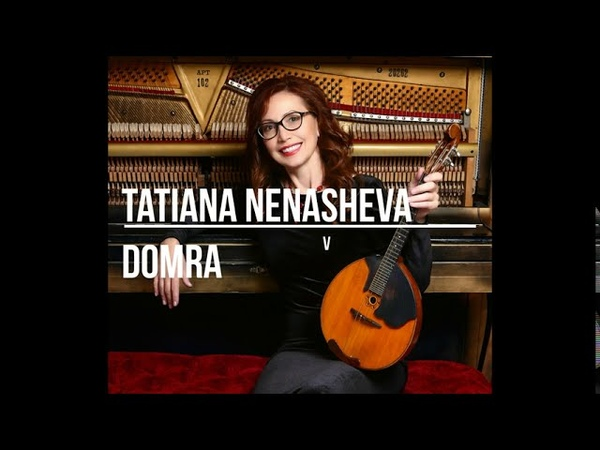 Tatiana Nenasheva domra P I Tchaikovsky T Volskaya Neapolitan song