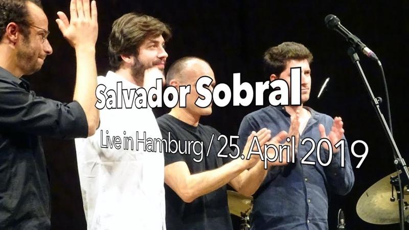 Salvador Sobral Live in Hamburg 2019 Elbphilharmonie Amar Pelos Dois