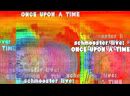 Schmooster live: ONCE UPON A TIME